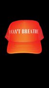 """ I Can't Breathe."" - Everyday Trucker Hat"