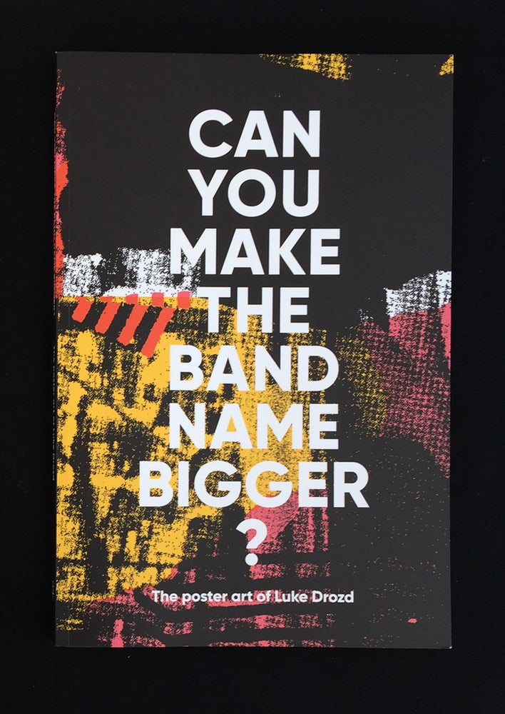 Image of Can You Make The Band Name Bigger? Book