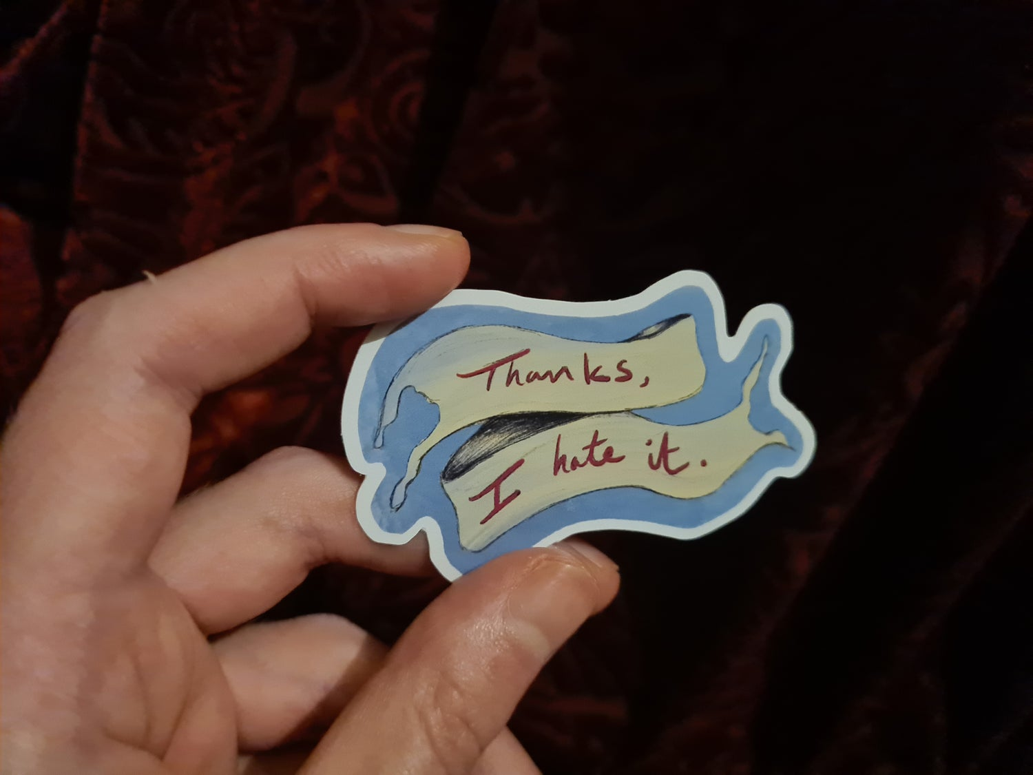 Image of Thanks, I Hate It - Sticker