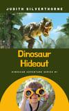 MG - Dinosaur Hideout (Dinosaur Adventures Series #1)(by Judith Silverthorne)