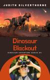 MG - Dinosaur Blackout (Dinosaur Adventure Series #4)(by Judith Silverthorne)