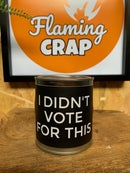 Image 1 of 'I Didn't Vote For This' Candle