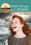 MG - Full Steam to Canada: A Barr Colony Adventure (by Anne Patton)