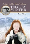 MG - Trial By Winter: Crisis in the Barr Colony (by Anne Patton)