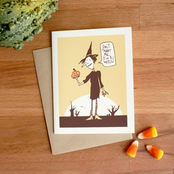 Image of Don't Taunt Me, I'm A Witch! Card - Blank Inside