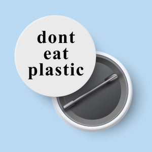 Image of dont eat plastic badge