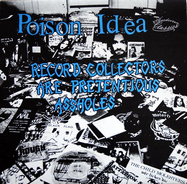 "Image of POISON IDEA ""Record collectors are pretentious assholes"" 12"""