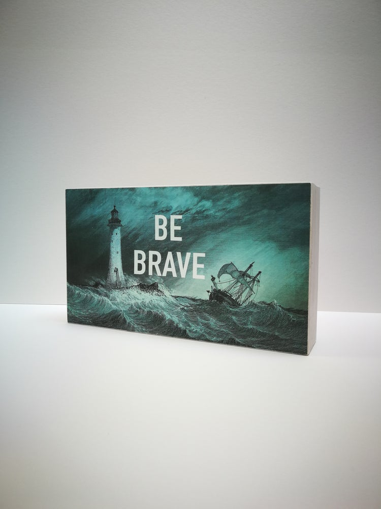 Image of BE BRAVE
