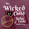 The Wicked Child's Seder Cards (Expansion)