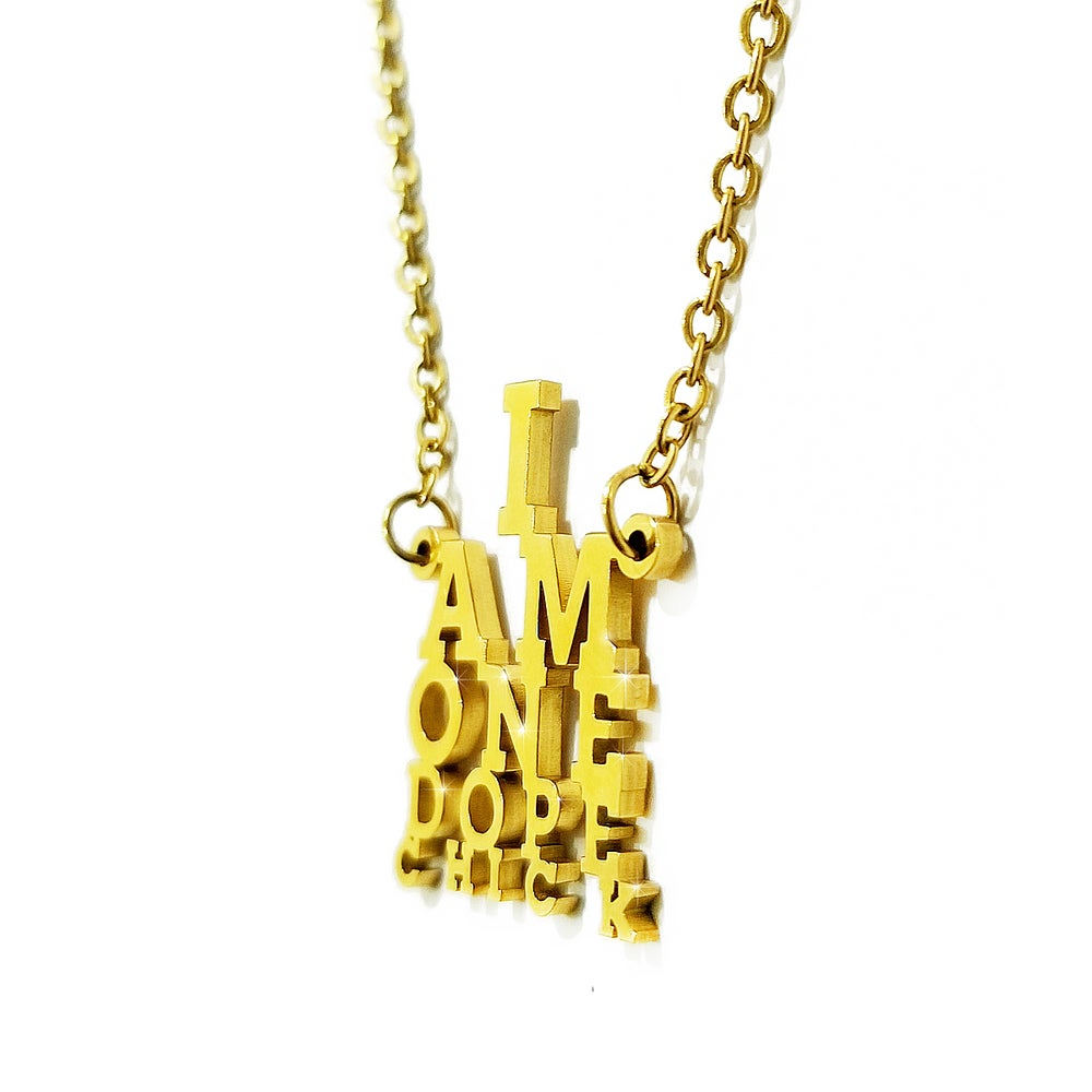 Image of I Am One Dope Chick Nameplate Style Necklace