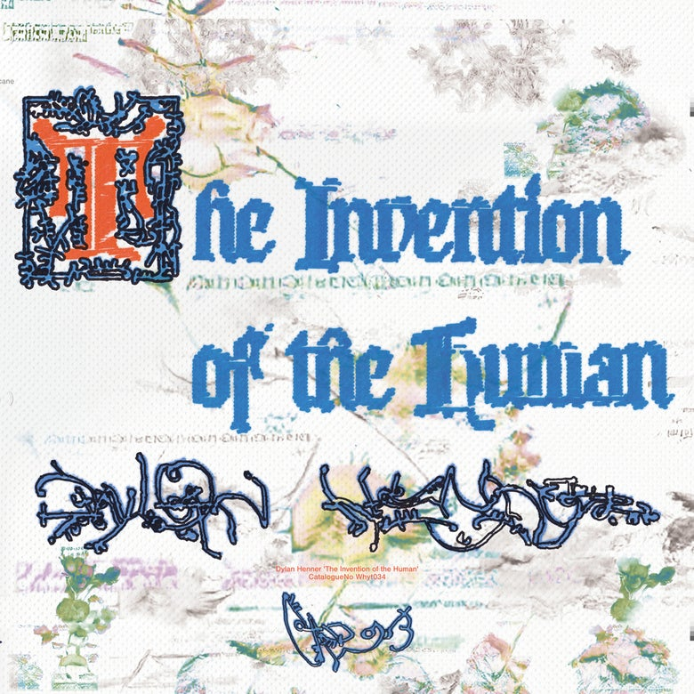 Image of Dylan Henner – The Invention Of The Human LP