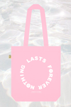 Nothing Lasts Forever Tote Bag (Pink)