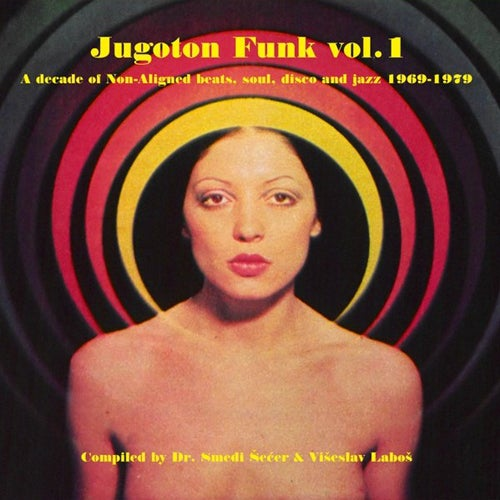 Image of Various-Jugoton Funk Vol. 1 (A decade of Non-Aligned soul, disco and jazz 1969-1979), 2XLP 6086931