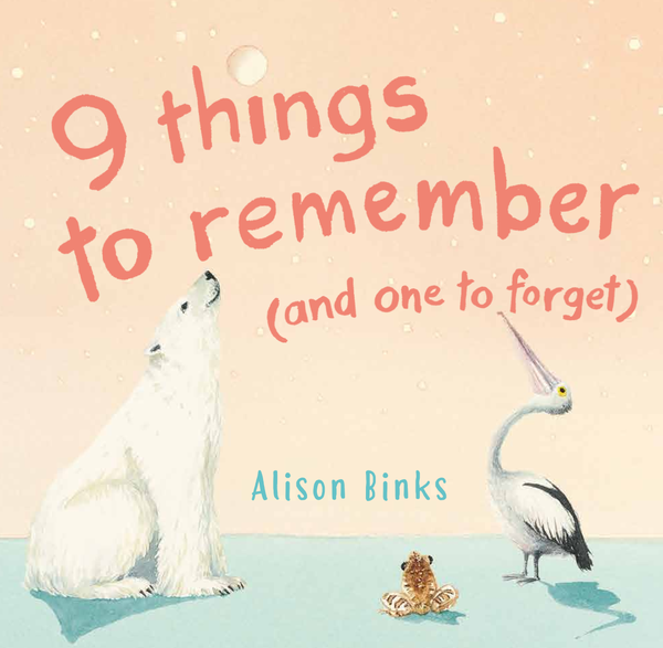 Image of 9 things to remember (and one to forget)