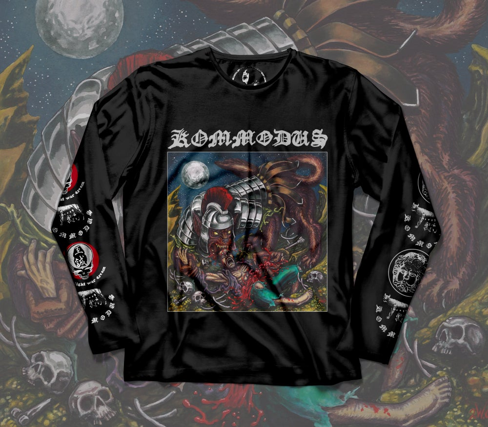 """Kommodus """"Thrive in Pain, Invincible in Chaos"""" Long-sleeve 2ND EDITION"""