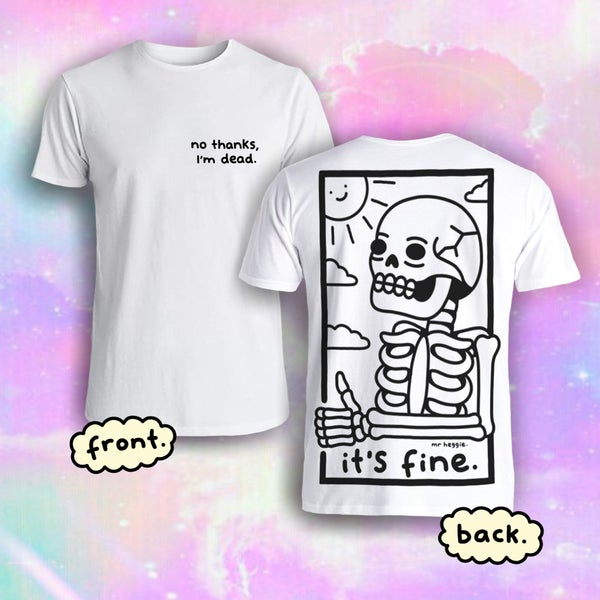 Image of The no thanks i'm dead shirt with sick as fuck back print