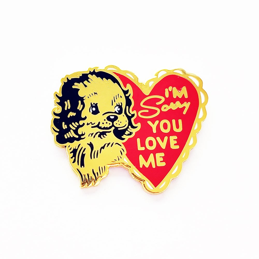 Image of Sorry You Love Me pin