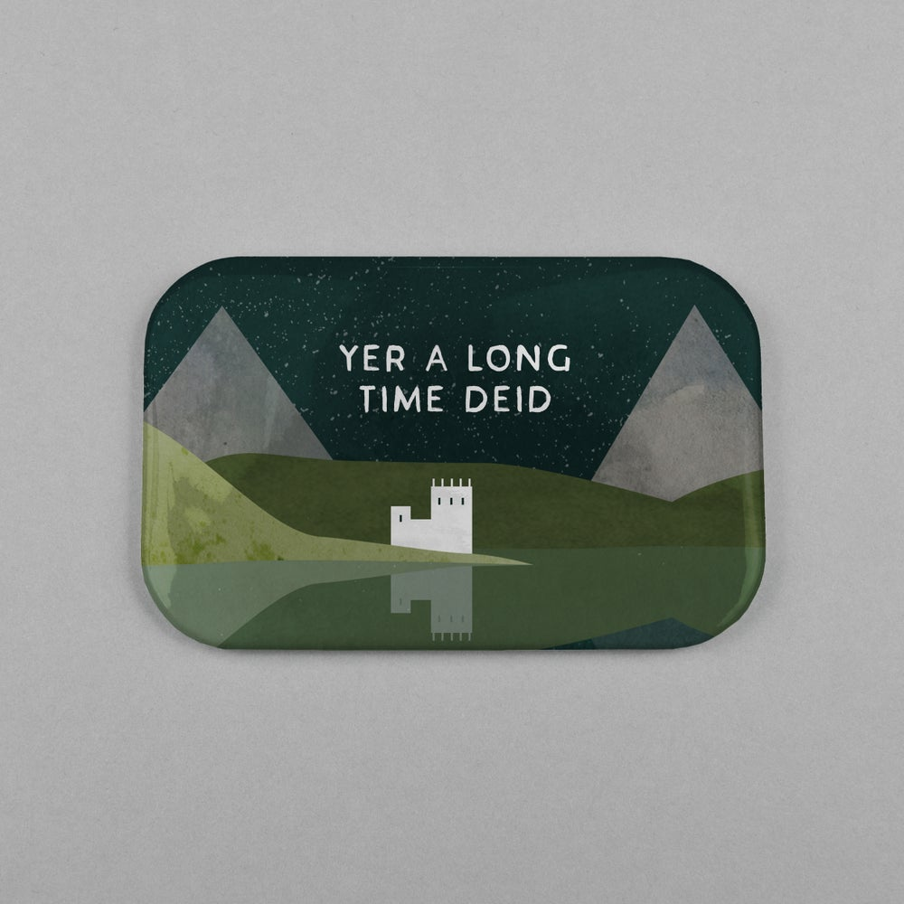 Image of 'Yer a long time deid' (Magnet)