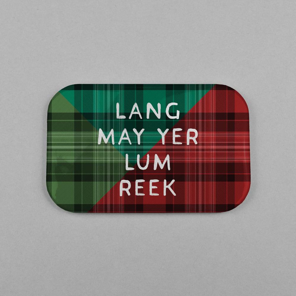 Image of 'Lang may yer lum reek' (Magnet)