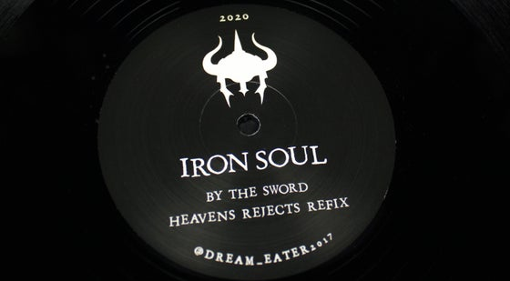Image of Iron Soul - By The Sword / Heavens Rejects Refix - Dream Eater 011