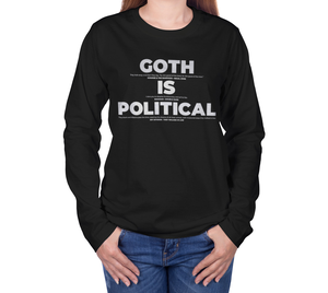 Image of Goth is Political Long Sleeve Shirt