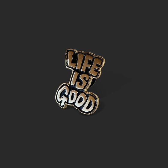 Image of Life is Good Gold Pin
