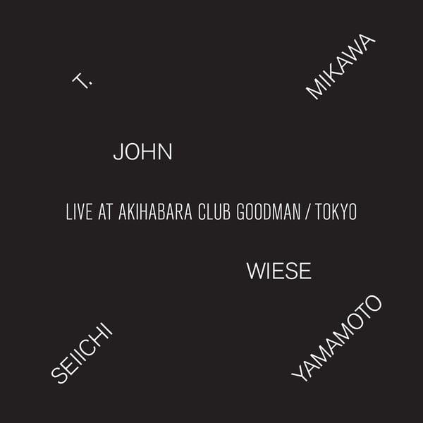 "Image of  T. Mikawa/John Wiese/Seiichi Yamamoto ""Live at Akihabara Club Goodman"" CD"