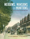 Meadows, Mansions and Munitions: Stories and Lives of Cambridge Park (Paperback)