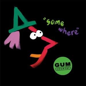 Image of GUM COUNTRY - SOMEWHERE CD