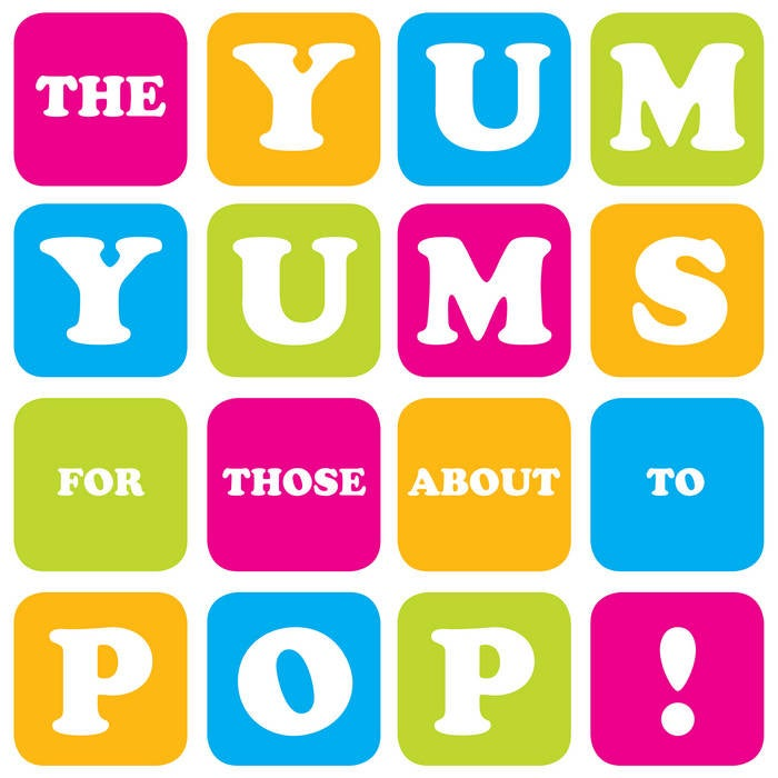 Image of THE YUM YUMS - FOR THOSE ABOUT TO POP CD