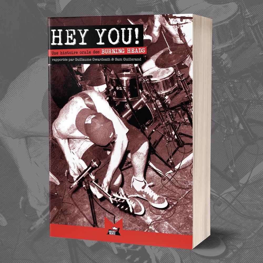 """""""Hey You! - Une Histoire Orale des Burning Heads"""" par Guillaume Gwardeath et Sam Guillerand"""