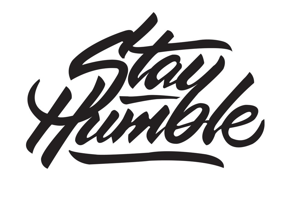 "Image of NEW VINYL DECAL/ STICKER ""STAY HUMBLE"" 5"" x 7"""