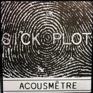 SICK PLOT-ACOUSMÊTRE/HIGH WIRED 7""