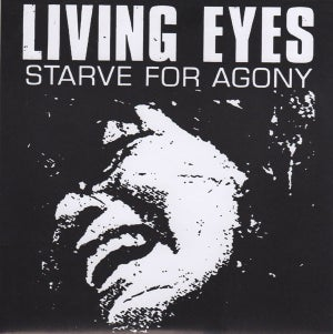 LIVING EYES-STARVE FOR AGONY 7""