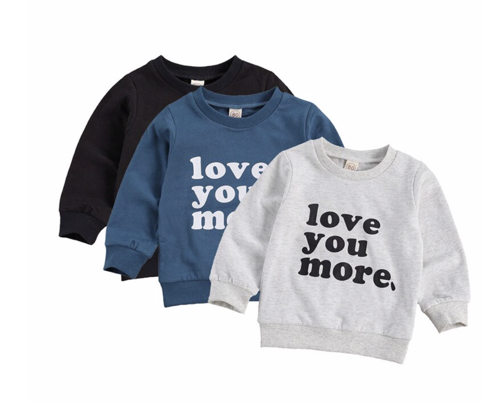 Love You More Sweatshirt