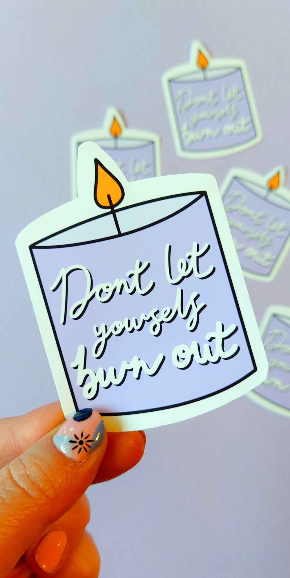Don't Let Yourself Burn Out Sticker