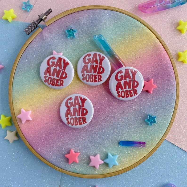 Image of Gay And Sober Button Badge