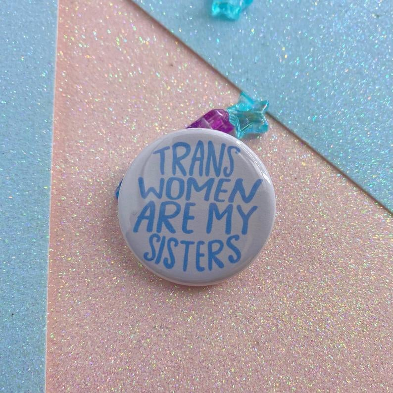 Image of Trans Women Are My Sisters Button Badge