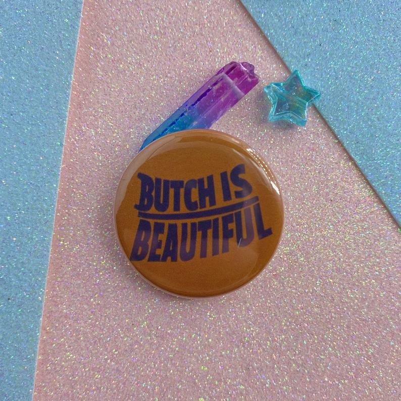 Image of Butch Is Beautiful Button Badge