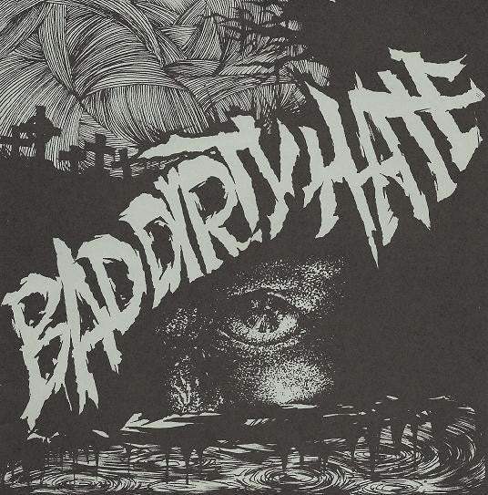 BAD DIRTY HATE-100% 7""