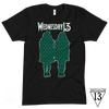 """WEDNESDAY 13 """"ALL WORK AND NO PLAY"""" - UNISEX TEE"""
