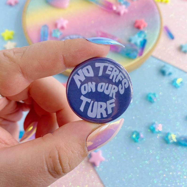 Image of No TERFs On Our Turf Button Badge