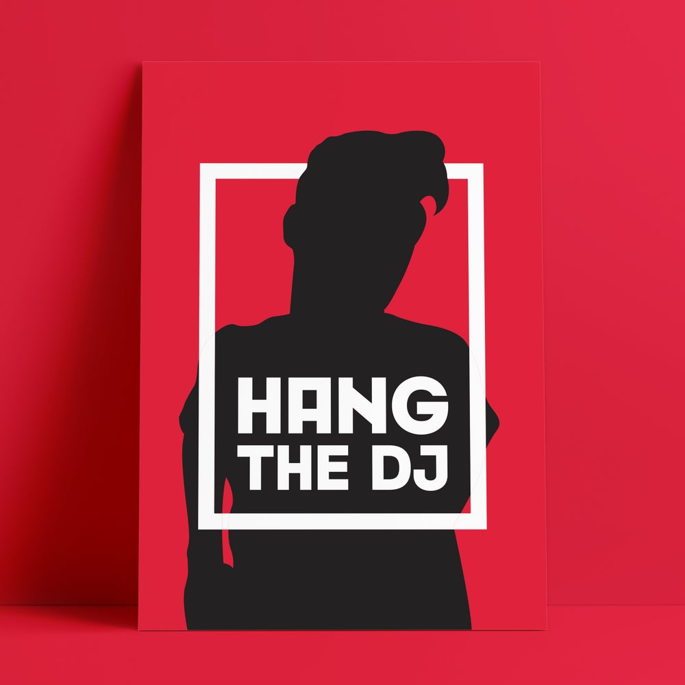 Image of Hang The DJ Print