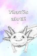 """Thanks Alotl!"" mini prints"