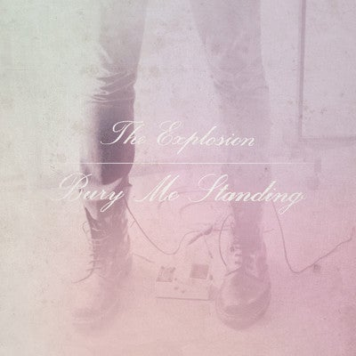 Image of The Explosion - Bury Me Standing LP
