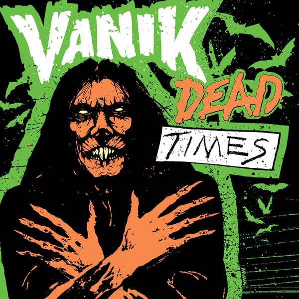 """Image of VANIK """"Dead Times"""" EP (Vanik Ghoul Club Exclusive Ltd 99)  ON SALE 6pm EASTERN"""