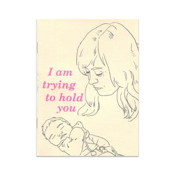 Image of I Am Trying to Hold You by Amy Burek