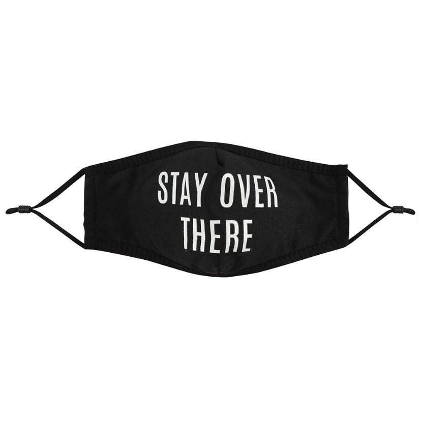 Image of Stay Over There Reusable Face Mask Covering