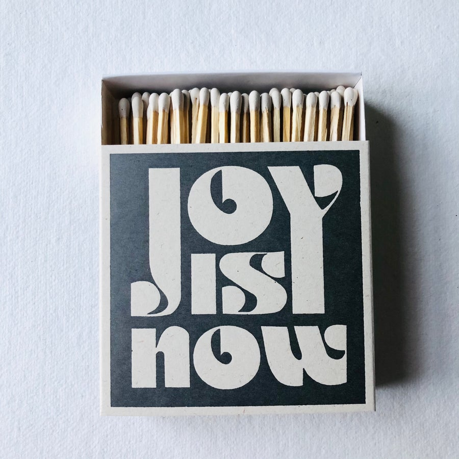 Image of Joy is Now Matches