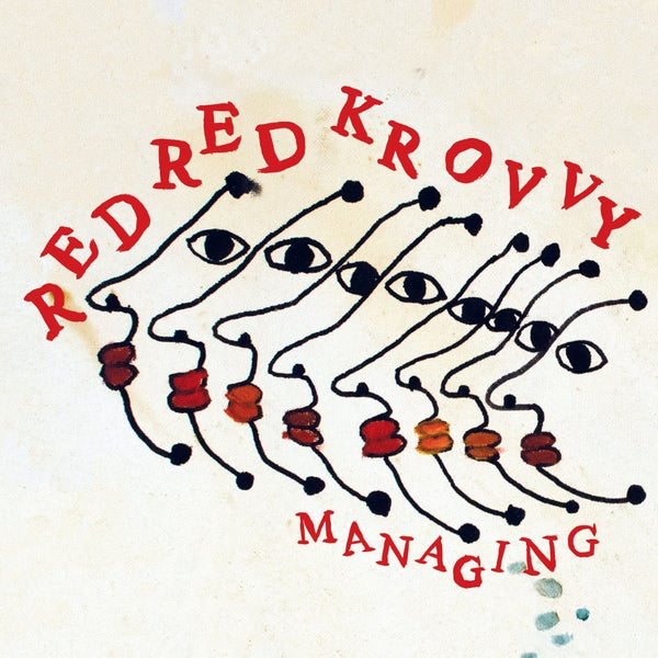 Image of RED RED KROVVY - Managing LP